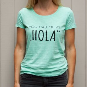 Organic shirt Camiseta orgánica Organic Tshirt You had me at Hola Mintgreen